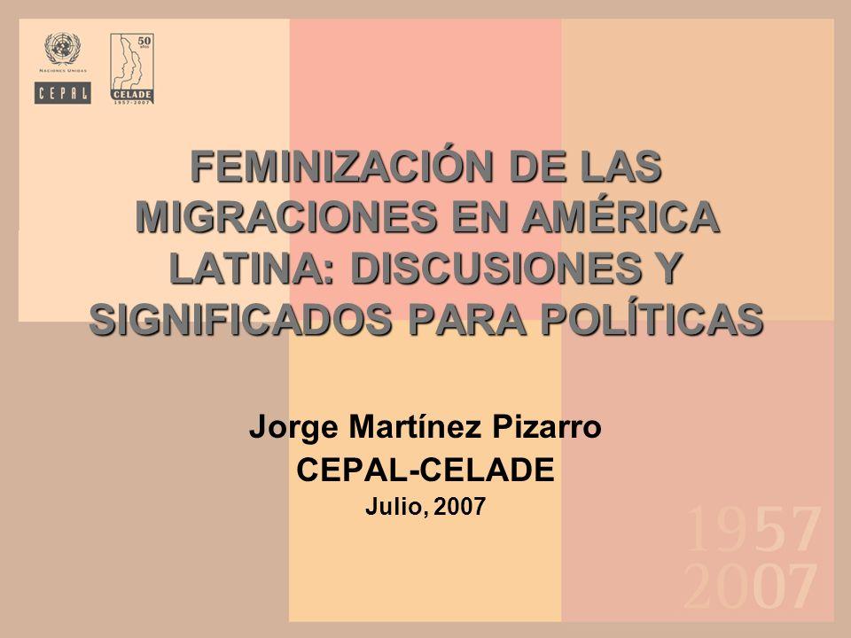 Jorge Martínez Pizarro CEPAL-CELADE Julio, 2007