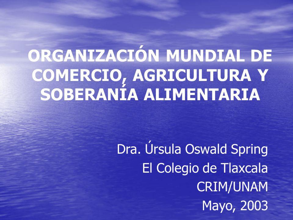 ORGANIZACIÓN MUNDIAL DE COMERCIO, AGRICULTURA Y SOBERANÍA ALIMENTARIA