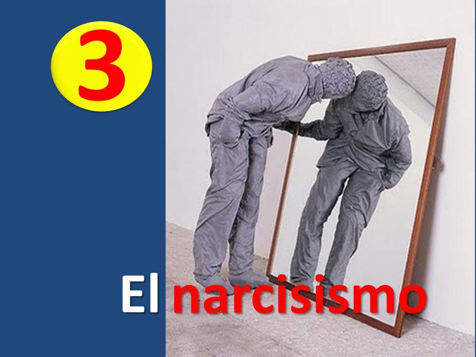 3 El narcisismo