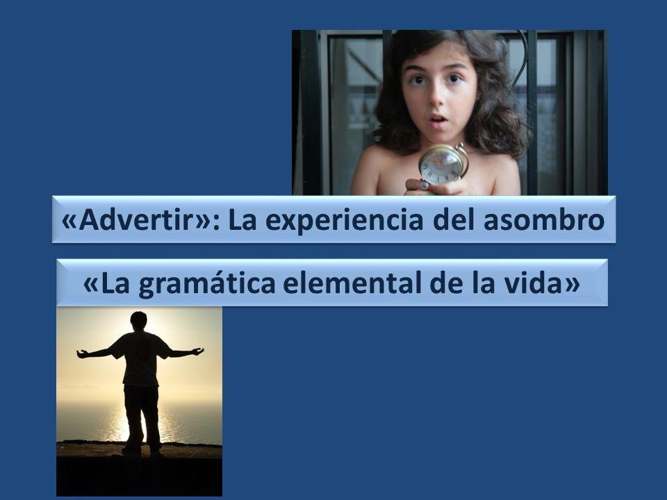 «Advertir»: La experiencia del asombro