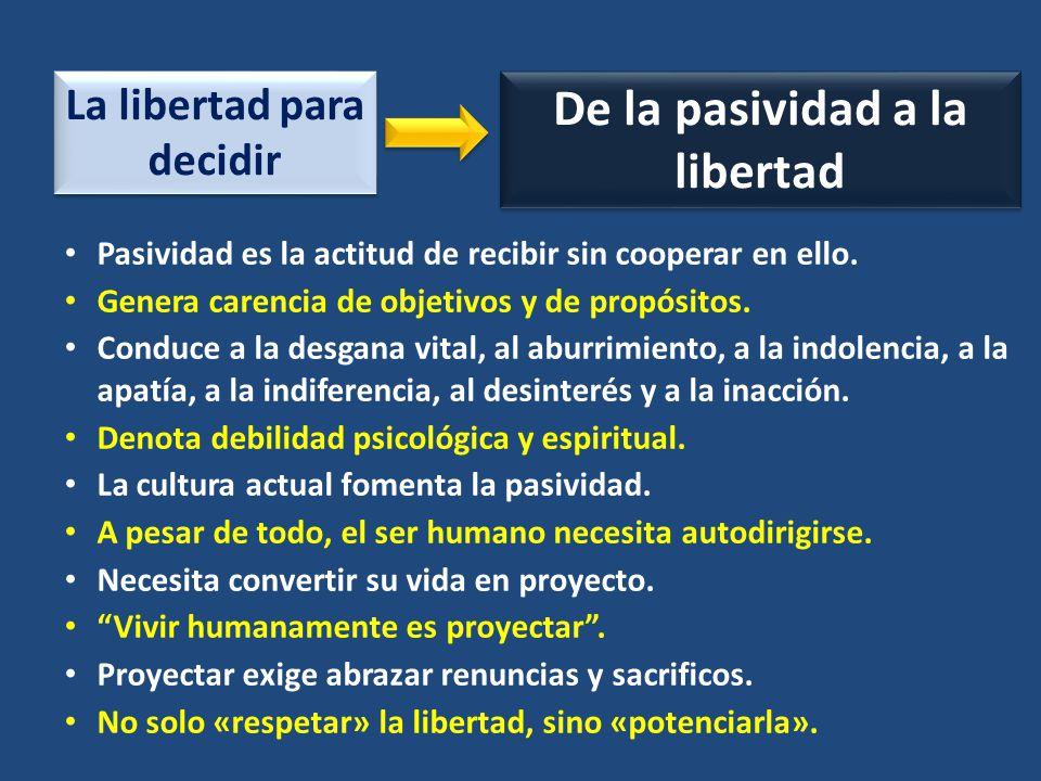 La libertad para decidir De la pasividad a la libertad