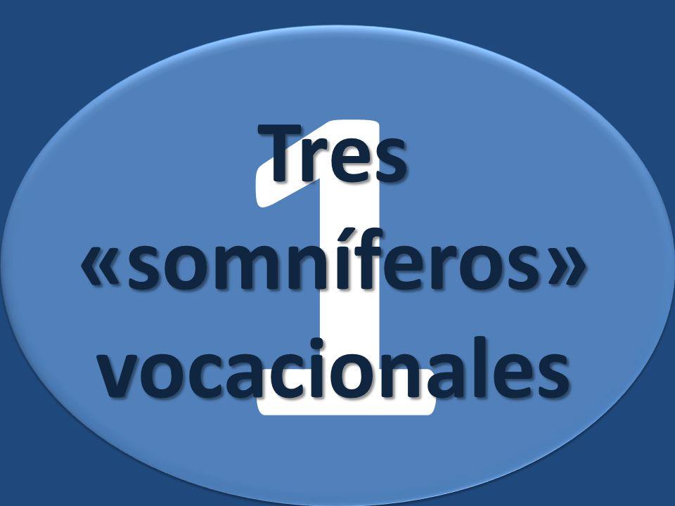 Tres «somníferos» vocacionales