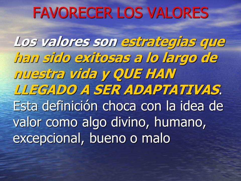 FAVORECER LOS VALORES