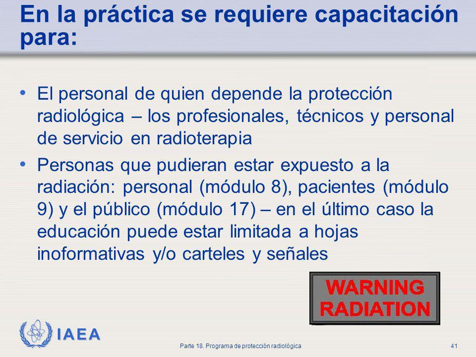 En la práctica se requiere capacitación para: