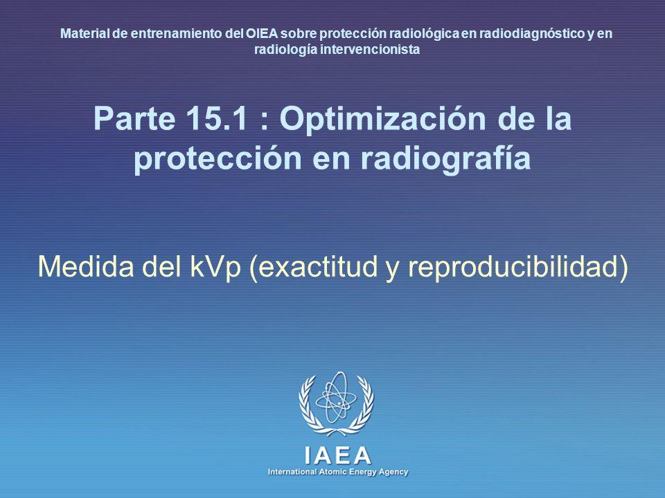 Parte 15.1 : Optimización de la protección en radiografía