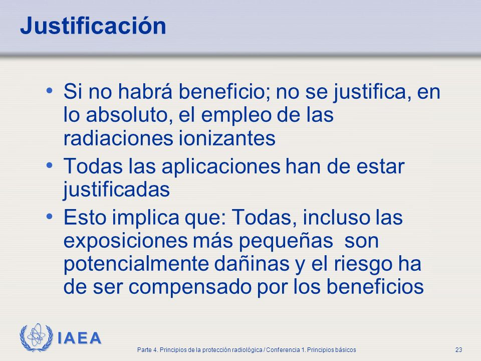 Part No 4, Lesson No 1 Radiation Safety. Justificación.