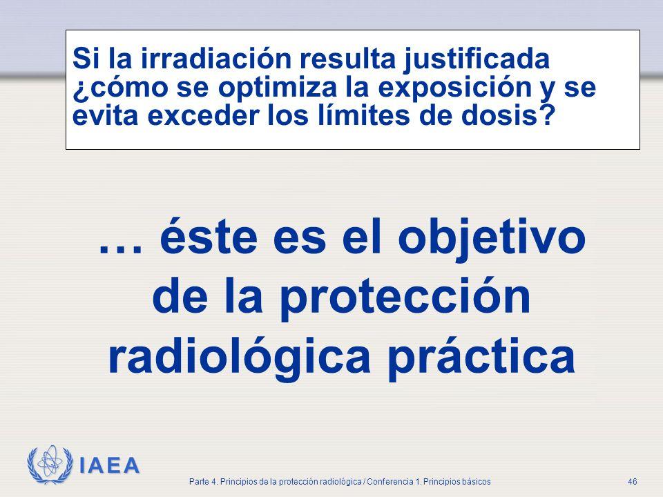 … éste es el objetivo de la protección radiológica práctica