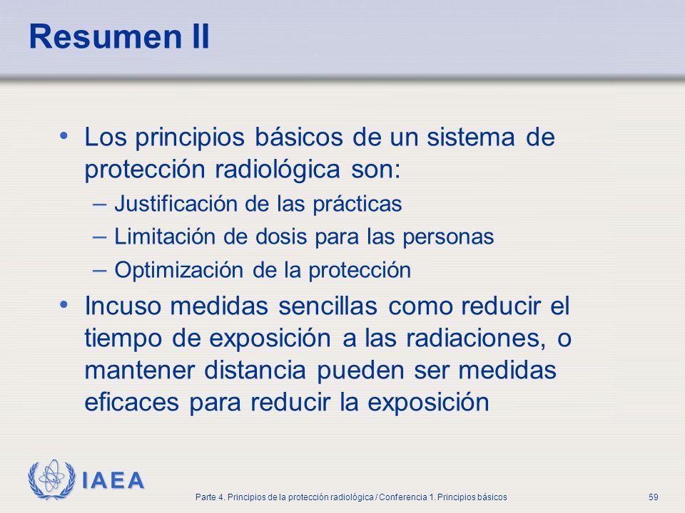 Part No 4, Lesson No 1 Radiation Safety. Resumen II. Los principios básicos de un sistema de protección radiológica son: