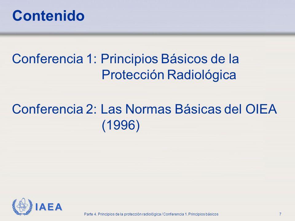 Part No 4, Lesson No 1 Radiation Safety. Contenido. Conferencia 1: Principios Básicos de la Protección Radiológica.