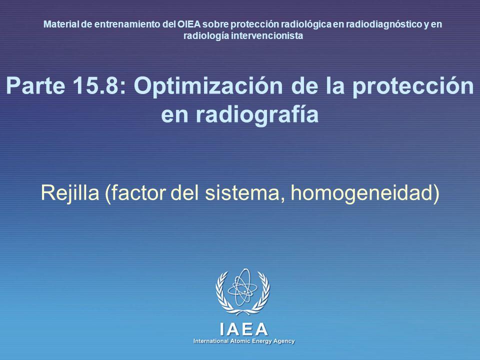 Parte 15.8: Optimización de la protección en radiografía