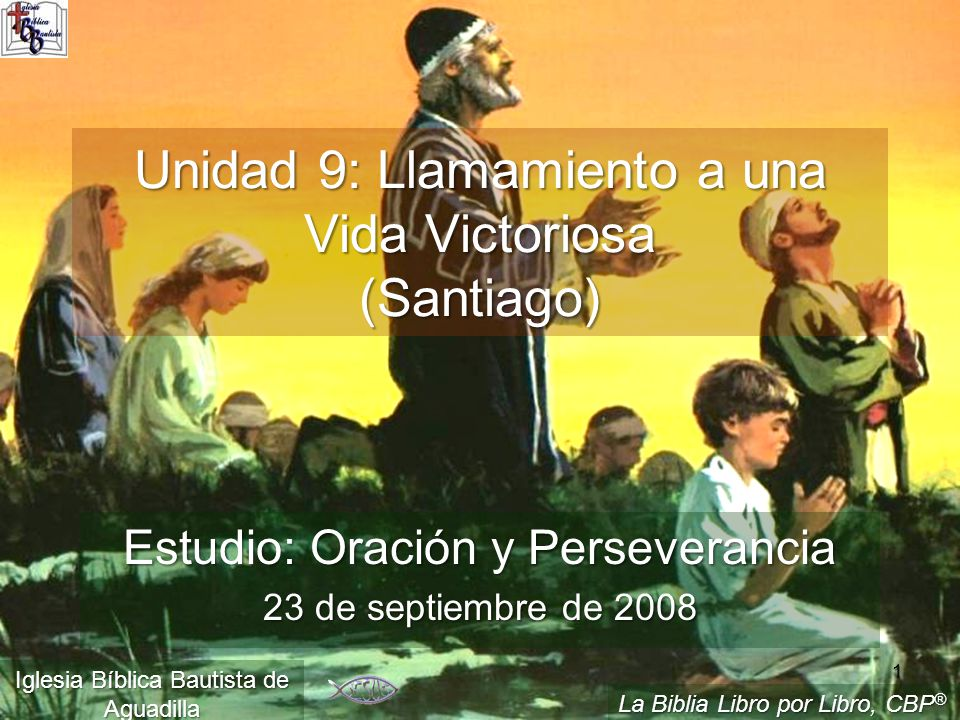 Unidad 9: Llamamiento a una Vida Victoriosa (Santiago)