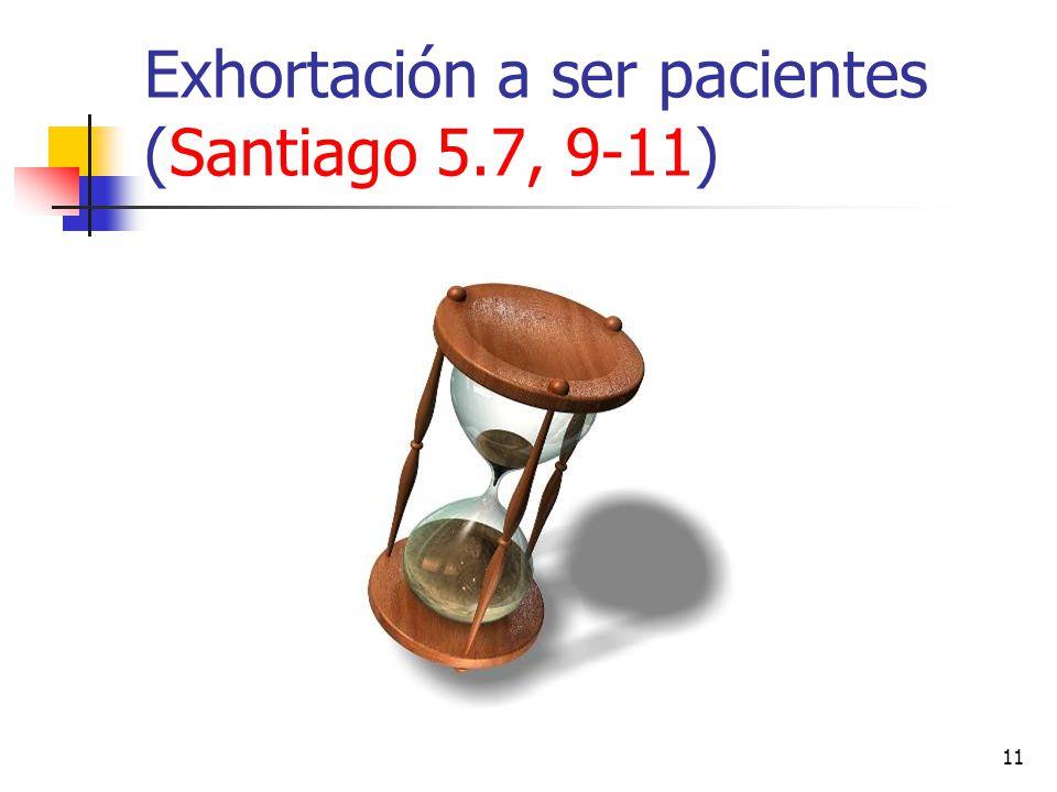Exhortación a ser pacientes (Santiago 5.7, 9-11)