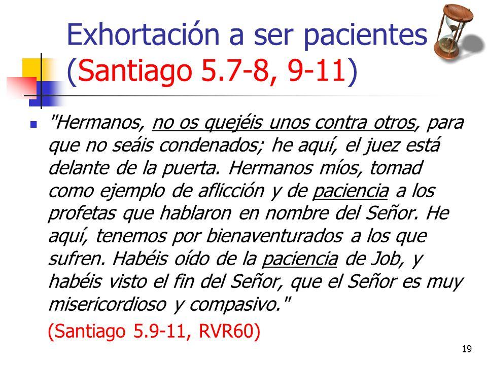 Exhortación a ser pacientes (Santiago 5.7-8, 9-11)
