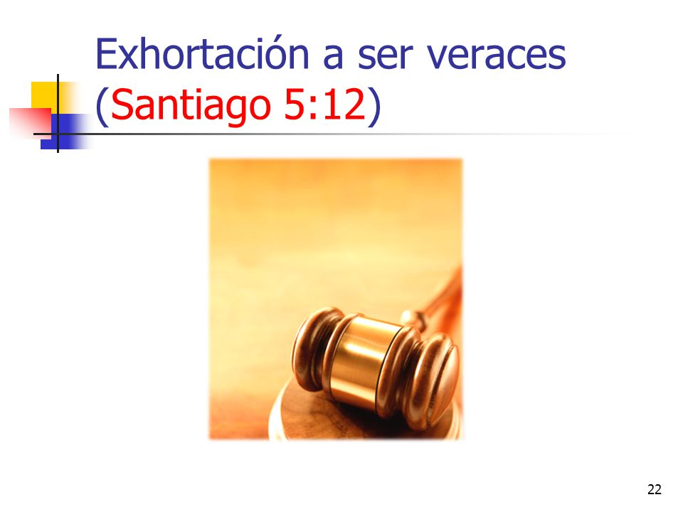 Exhortación a ser veraces (Santiago 5:12)
