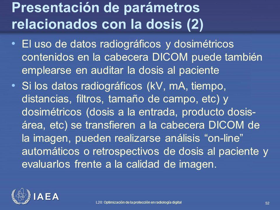 Presentación de parámetros relacionados con la dosis (2)