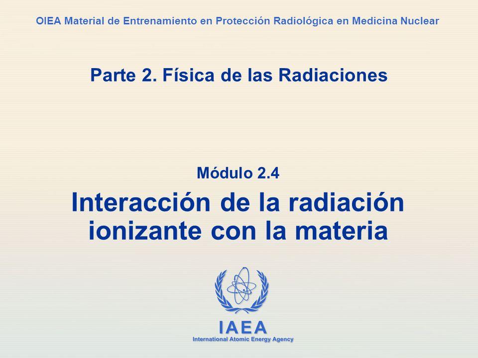 Parte 2. Física de las Radiaciones