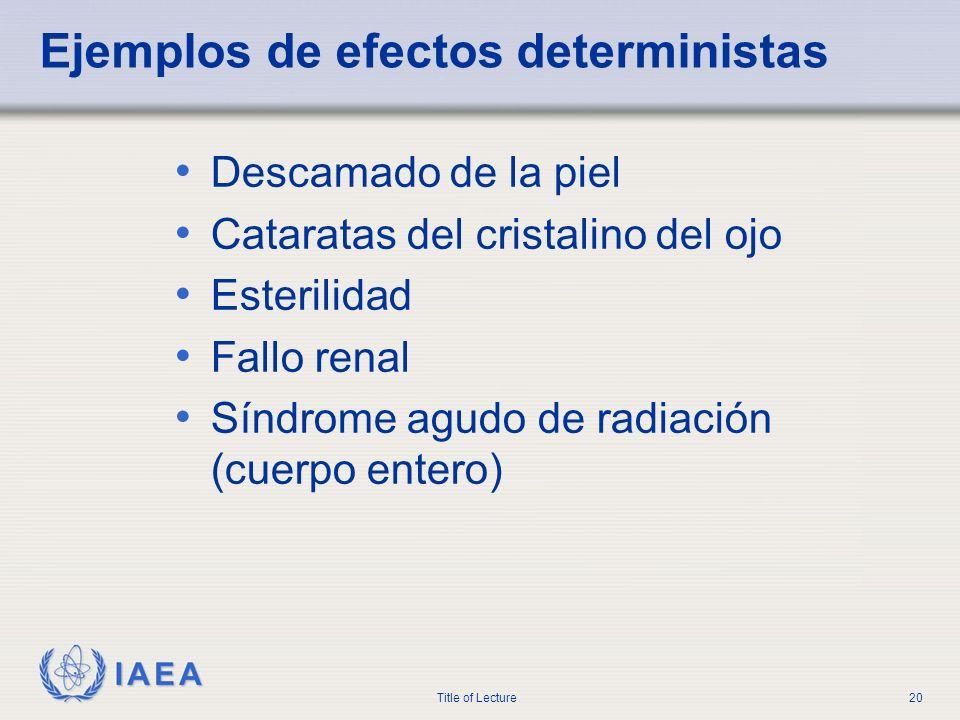 Ejemplos de efectos deterministas