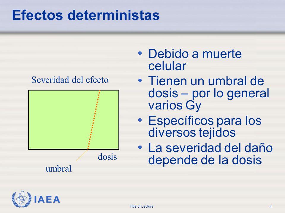 Efectos deterministas