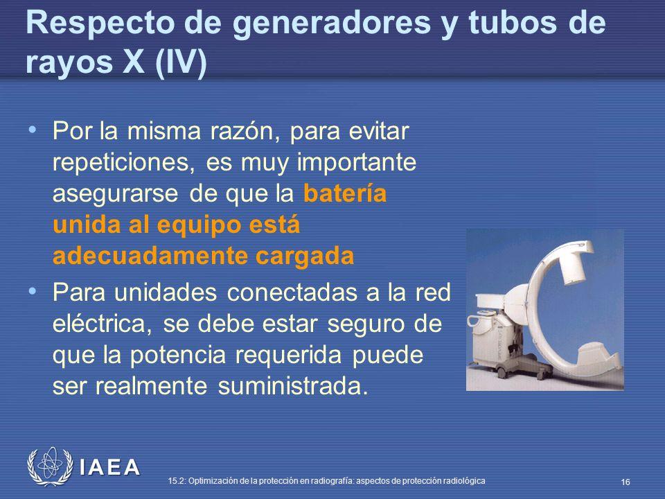 Respecto de generadores y tubos de rayos X (IV)