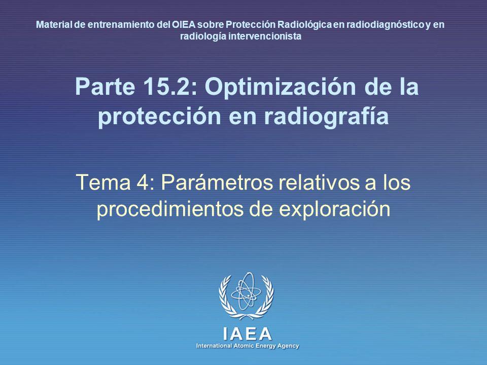 Parte 15.2: Optimización de la protección en radiografía