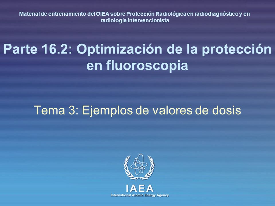 Parte 16.2: Optimización de la protección en fluoroscopia