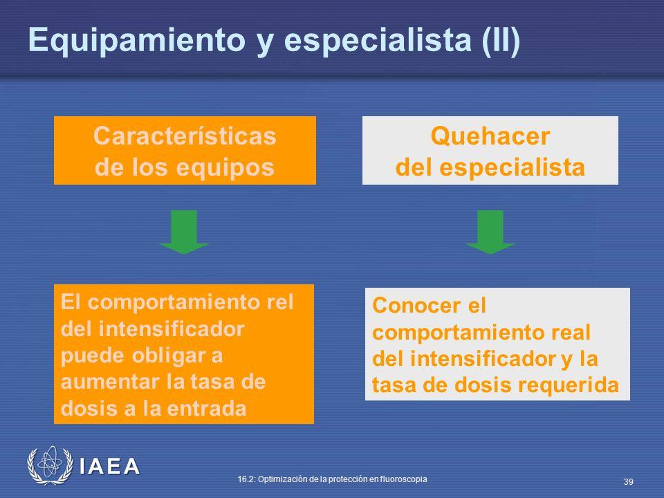 Equipamiento y especialista (II)