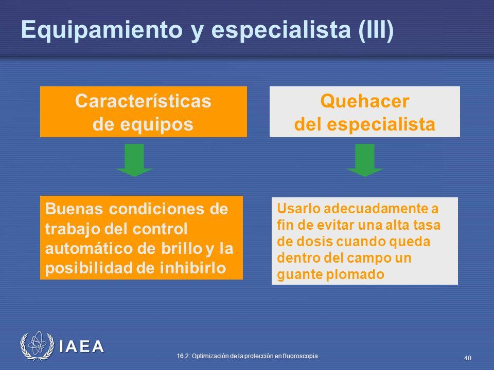 Equipamiento y especialista (III)