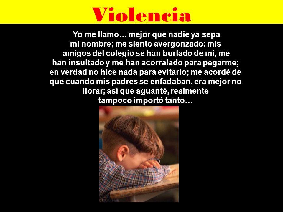 Violencia Yo me llamo… mejor que nadie ya sepa