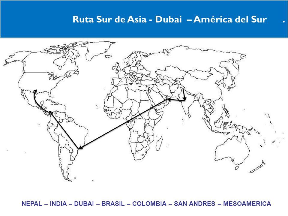 RNEPAL – INDIA – DUBAI – BRASIL – COLOMBIA – SAN ANDRES – MESOAMERICA