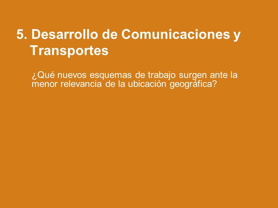5. Desarrollo de Comunicaciones y Transportes
