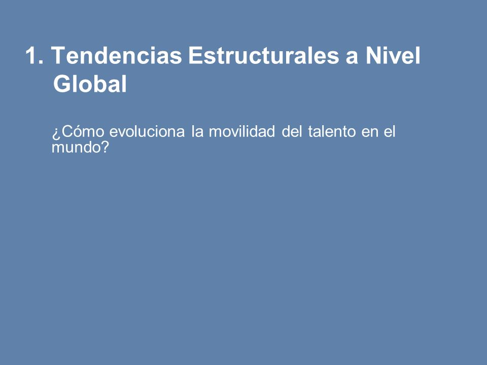 1. Tendencias Estructurales a Nivel Global