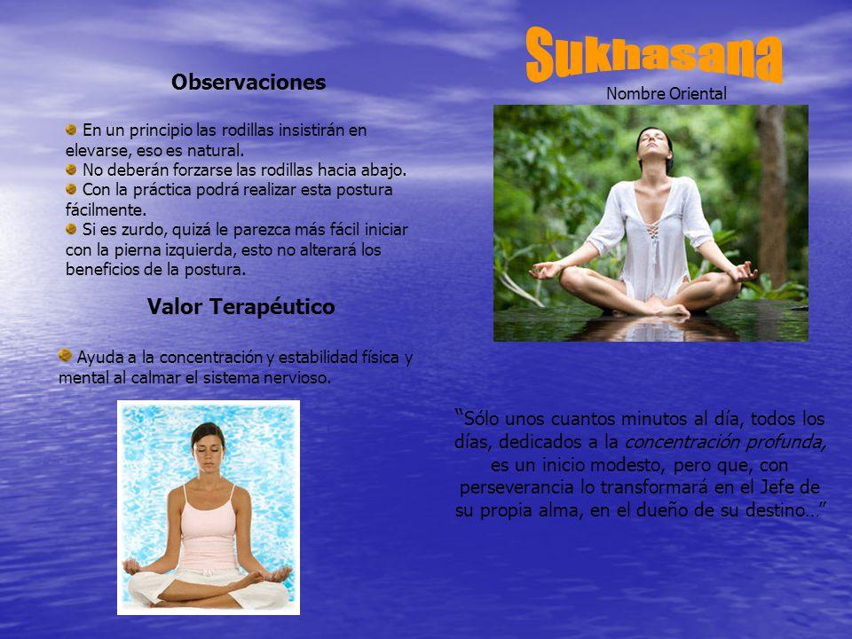 Sukhasana Observaciones Valor Terapéutico