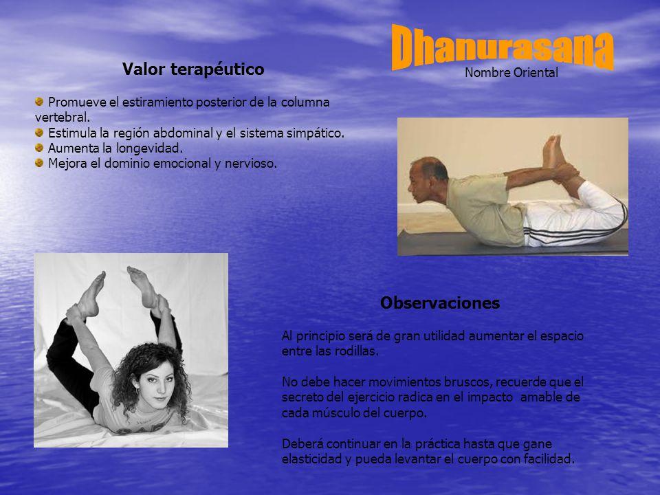 Dhanurasana Valor terapéutico Observaciones Nombre Oriental