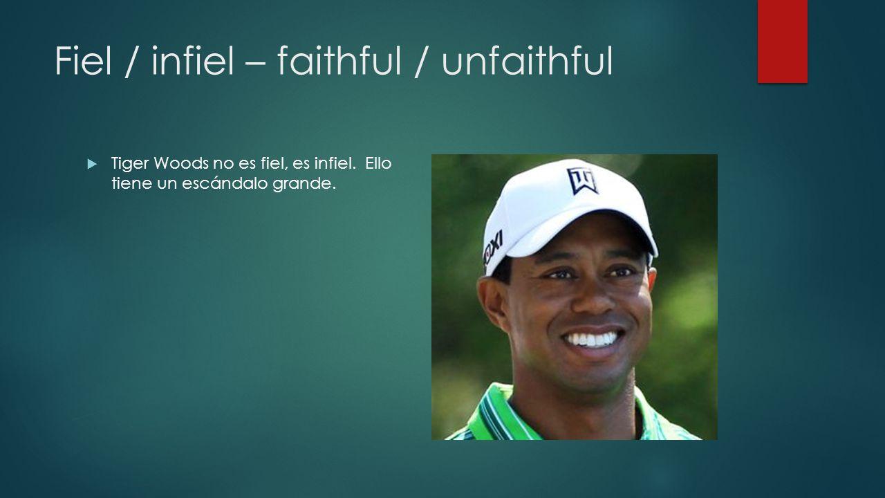 Fiel / infiel – faithful / unfaithful