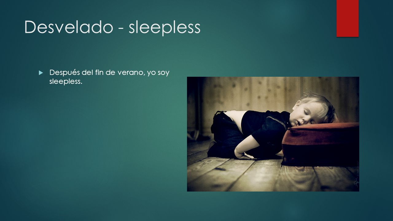 Desvelado - sleepless Después del fin de verano, yo soy sleepless.