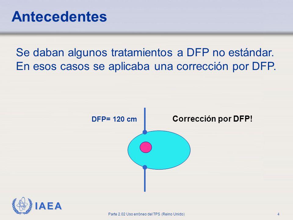 Antecedentes Se daban algunos tratamientos a DFP no estándar. En esos casos se aplicaba una corrección por DFP.