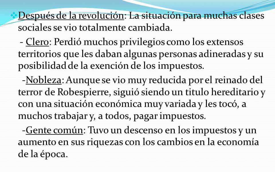 Después de la revolución: La situación para muchas clases sociales se vio totalmente cambiada.