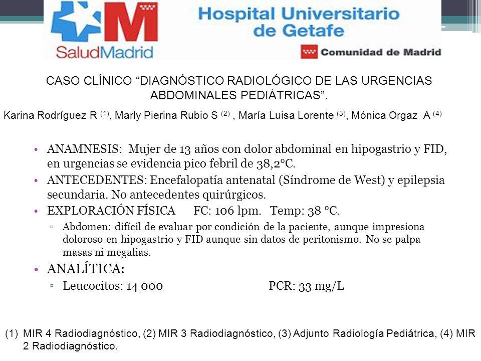 CASO CLÍNICO DIAGNÓSTICO RADIOLÓGICO DE LAS URGENCIAS ABDOMINALES PEDIÁTRICAS .