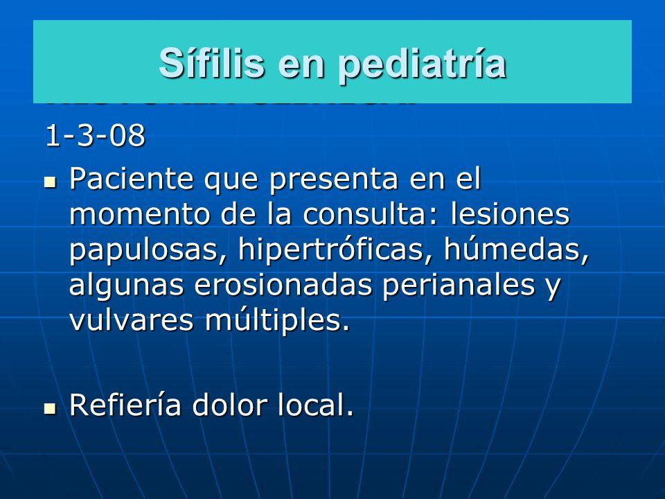 Sífilis en pediatría HISTORIA CLINICA. 1-3-08
