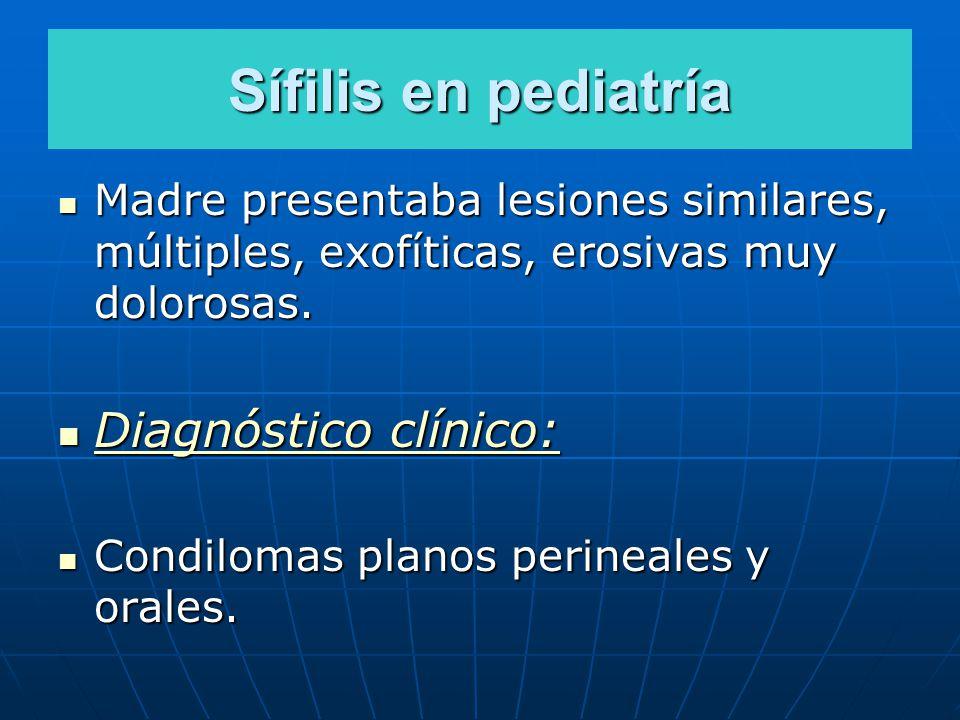 Sífilis en pediatría Diagnóstico clínico: