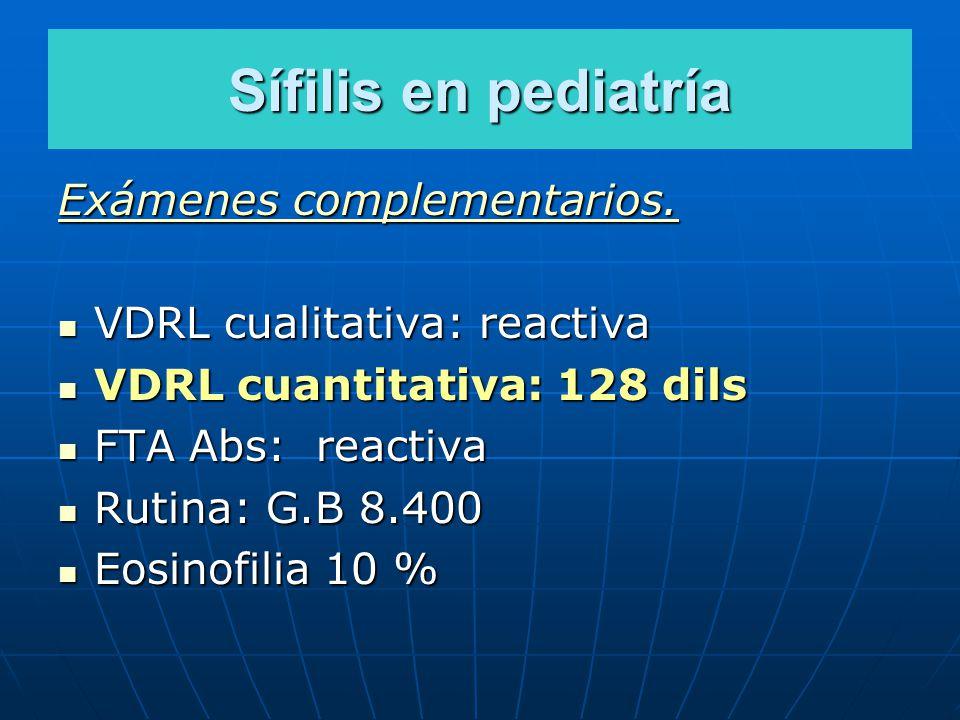 Sífilis en pediatría Exámenes complementarios.
