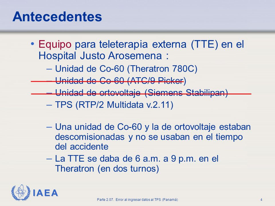 AntecedentesEquipo para teleterapia externa (TTE) en el Hospital Justo Arosemena : Unidad de Co-60 (Theratron 780C)