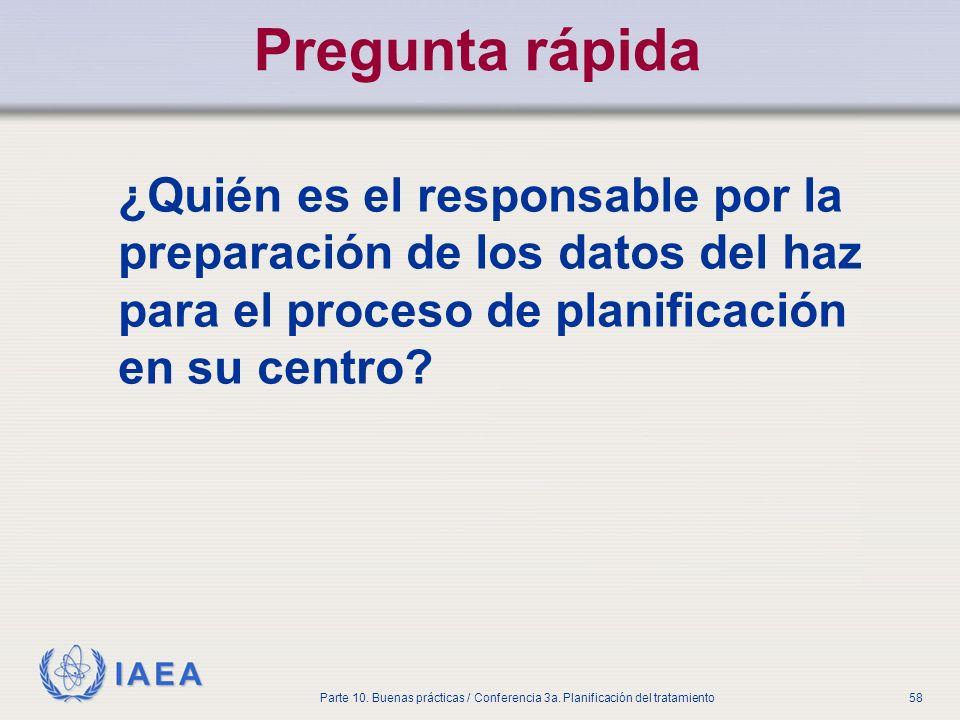 Pregunta rápida ¿Quién es el responsable por la preparación de los datos del haz para el proceso de planificación en su centro