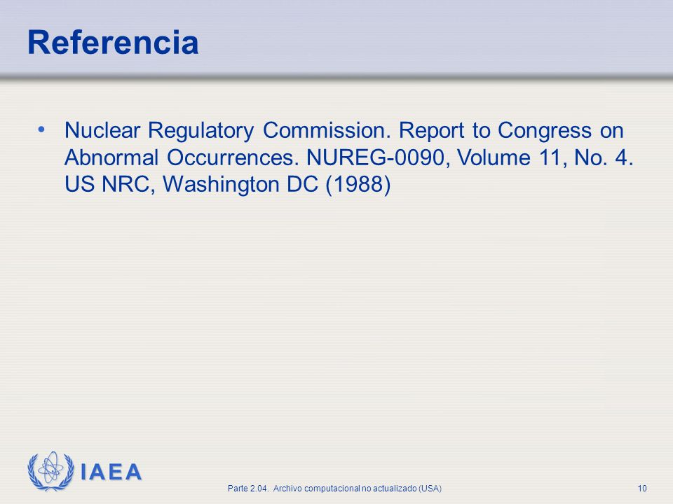 Referencia Nuclear Regulatory Commission. Report to Congress on Abnormal Occurrences.