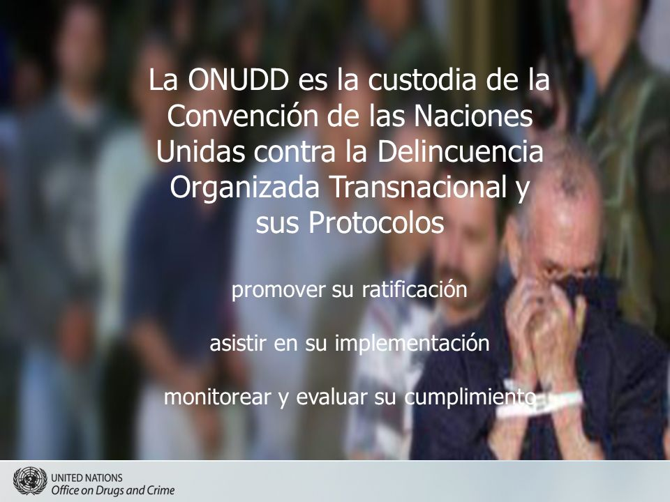 La ONUDD es la custodia de la Convención de las Naciones