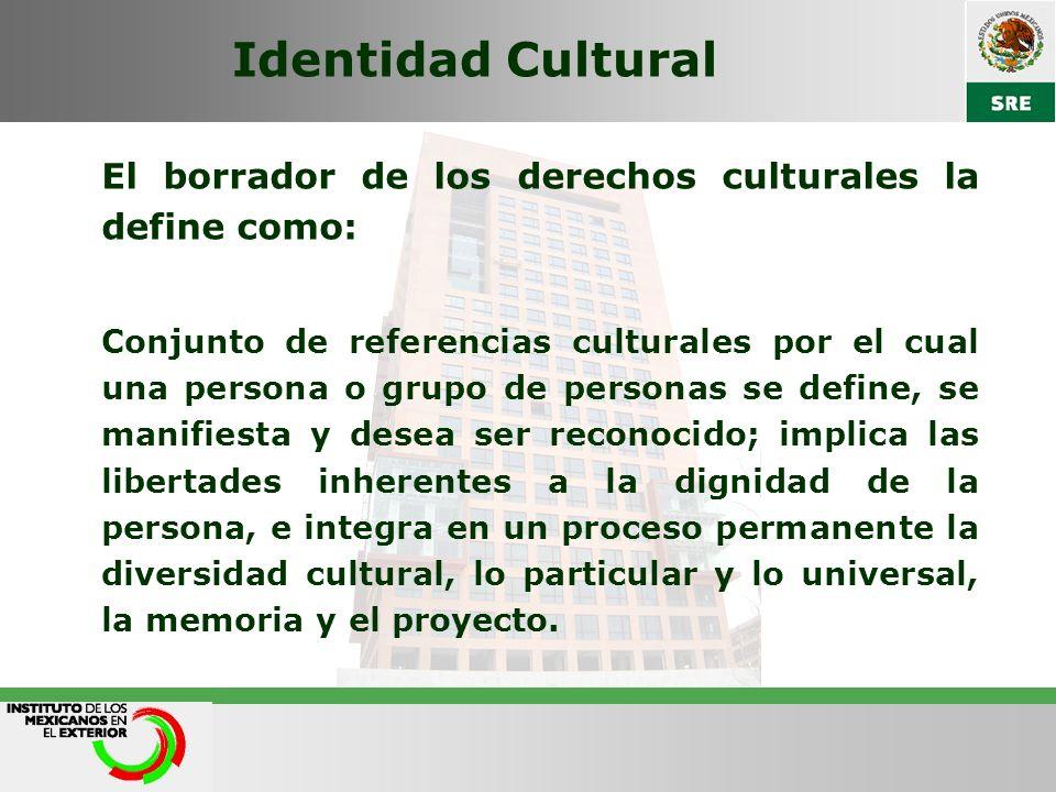 Identidad Cultural El borrador de los derechos culturales la define como: