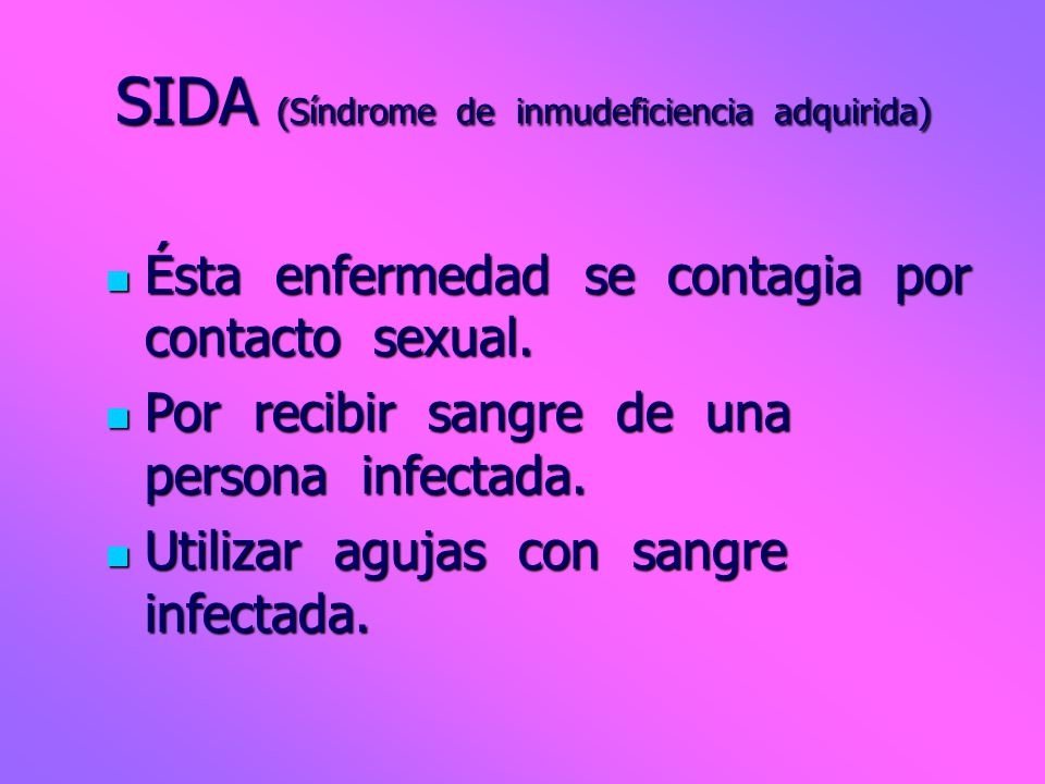 SIDA (Síndrome de inmudeficiencia adquirida)