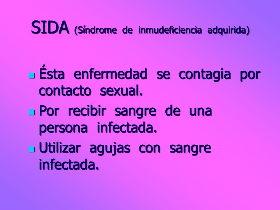 SIDA (Síndrome de inmudeficiencia adquirida)