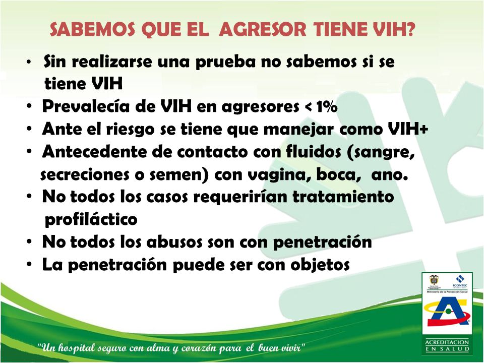 SABEMOS QUE EL AGRESOR TIENE VIH