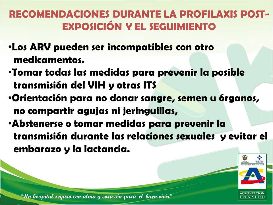 RECOMENDACIONES DURANTE LA PROFILAXIS POST-EXPOSICIÓN Y EL SEGUIMIENTO